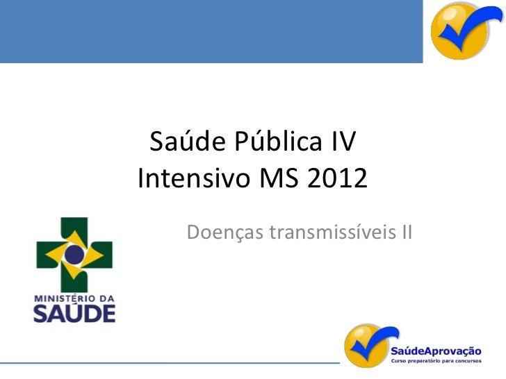 Saúde Pública IVIntensivo MS 2012   Doenças transmissíveis II