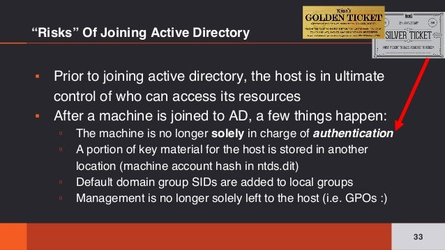 ▪ Prior to joining active directory, the host is in ultimate control of who can access its resources ▪ After a machine is ...