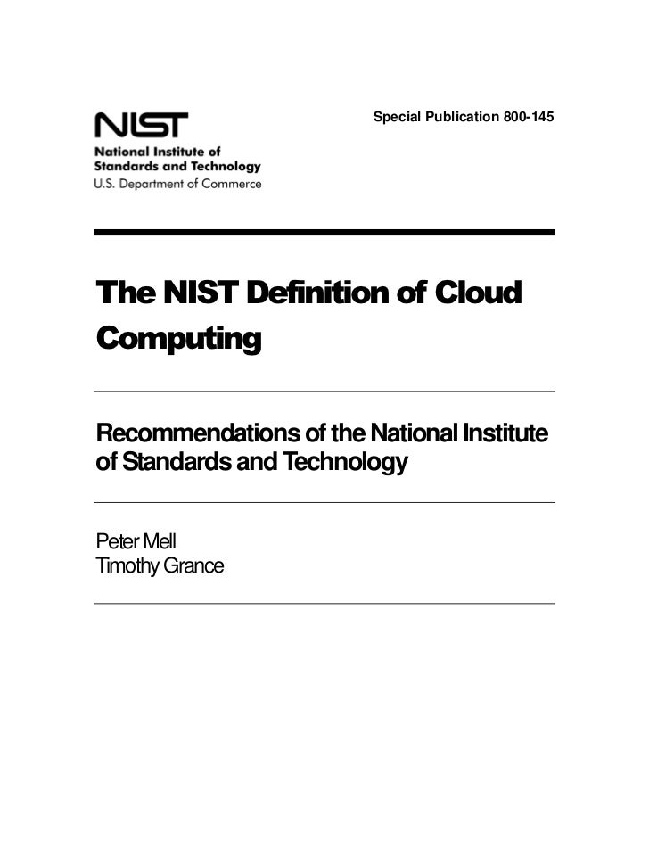 Special Publication 800-145The NIST Definition of CloudComputingRecommendations of the National Instituteof Standards and ...