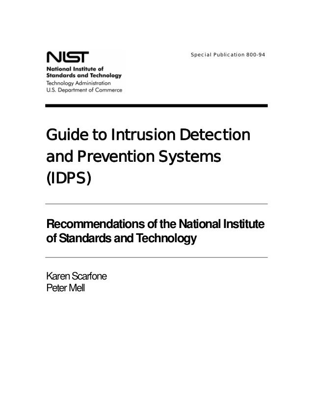 Special Publication 800-94  Guide to Intrusion Detection and Prevention Systems (IDPS) Recommendations of the National Ins...