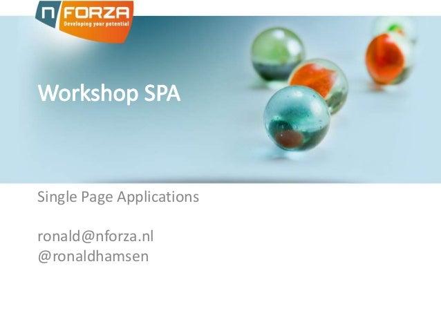 Single Page Applications ronald@nforza.nl @ronaldhamsen
