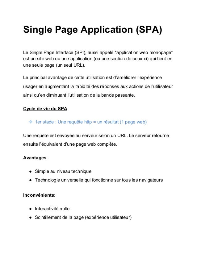 Single Page Application (SPA) Le Single Page Interface (SPI), aussi appelé *application web monopage* est un site web ou u...