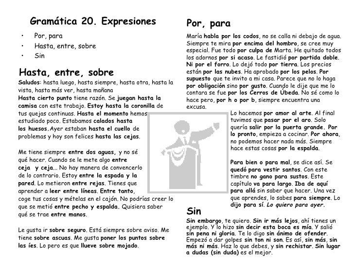 Gramática 20. Expresiones <ul><li>Por, para </li></ul><ul><li>Hasta, entre, sobre </li></ul><ul><li>Sin </li></ul>Saludos ...