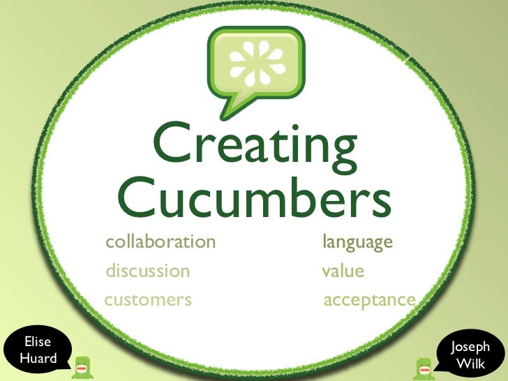 Creating         Cucumbers        collaboration   language        discussion      value        customers       acceptanceE...