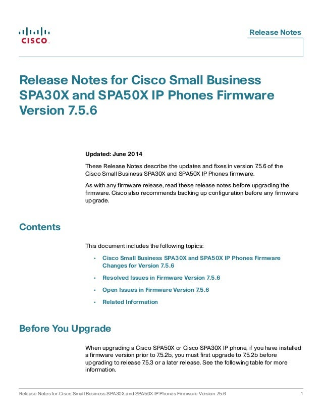 Release Notes  Release Notes for Cisco Small Business  SPA30X and SPA50X IP Phones Firmware  Version 7.5.6  Updated: June ...
