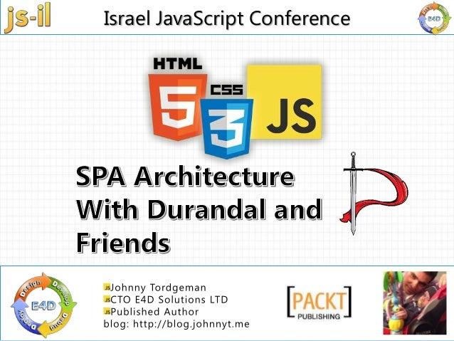 Israel JavaScript Conference | 03 – 6325707 | info@e4d.co.il | www.js-il.com |Israel JavaScript Conference