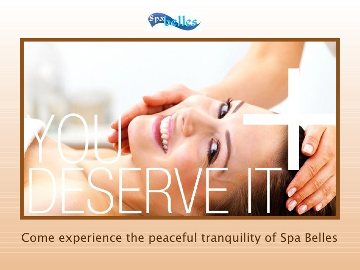 Come experience the peaceful tranquility of Spa Belles