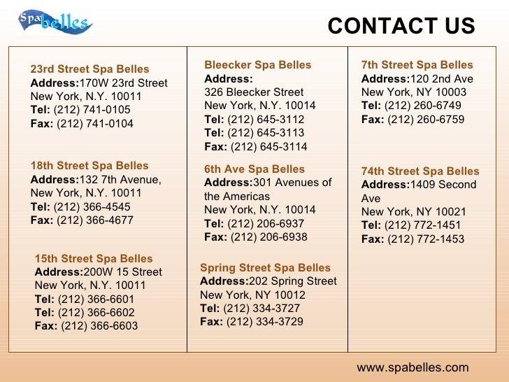 CONTACT US   www.spabelles.com 23rd Street Spa Belles   Address: 170W 23rd Street New York, N.Y. 10011 Tel:  (212) 741-010...