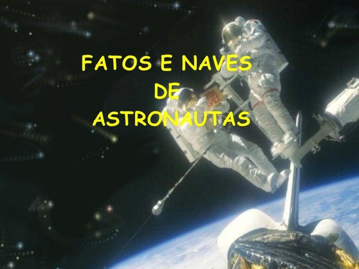 FATOS E NAVES  DE  ASTRONAUTAS
