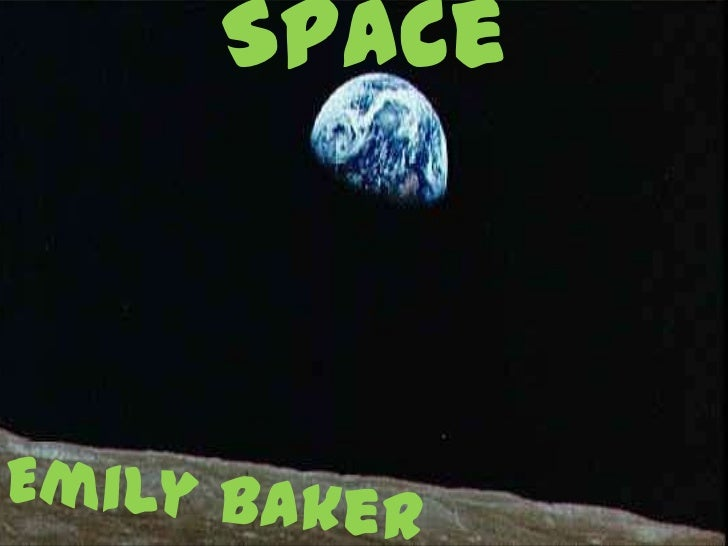Space<br />Emily Baker<br />
