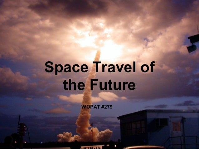 Space Travel of the Future WOPAT #279