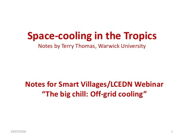 "Space-cooling in the Tropics Notes by Terry Thomas, Warwick University Notes for Smart Villages/LCEDN Webinar ""The big chi..."