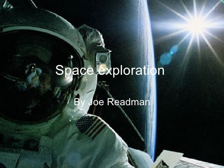 Space exploration   By Joe Readman