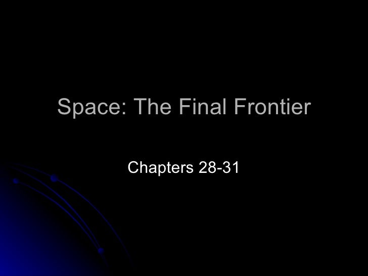 Space: The Final Frontier Chapters 28-31