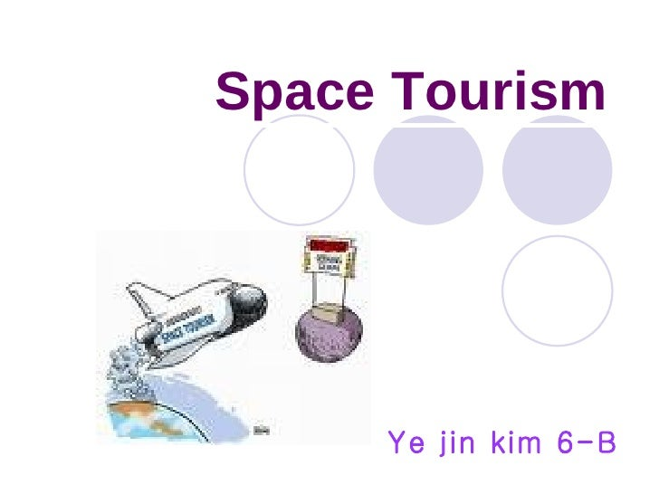 Space Tourism Ye jin kim 6-B