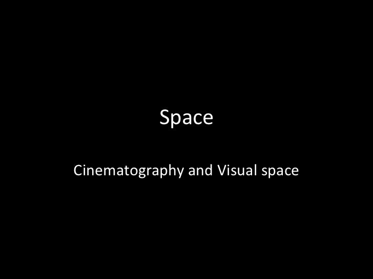 SpaceCinematography and Visual space