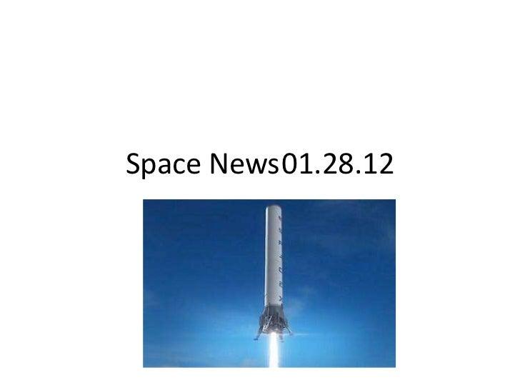 Space News01.28.12     Jan 29, 2012