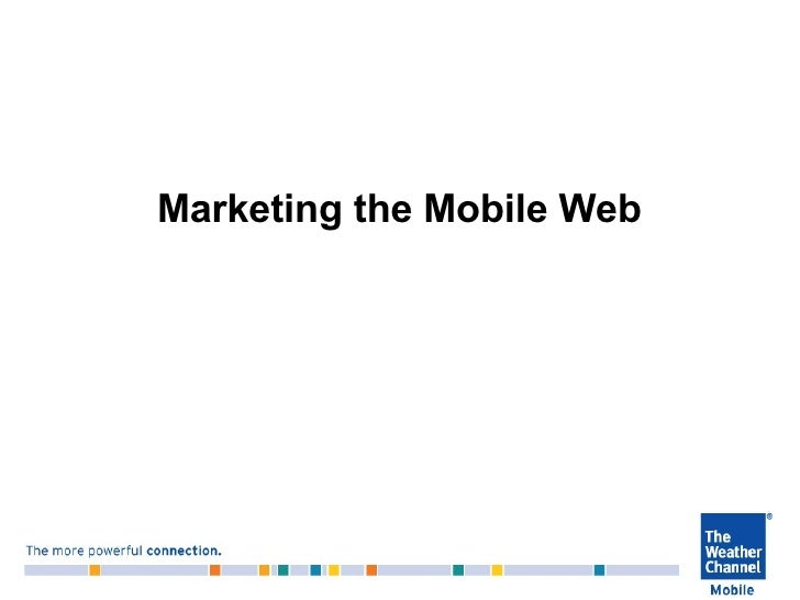 Marketing the Mobile Web