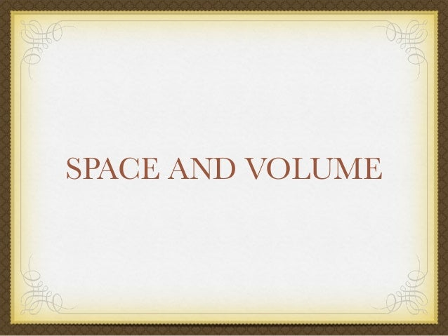 SPACE AND VOLUME