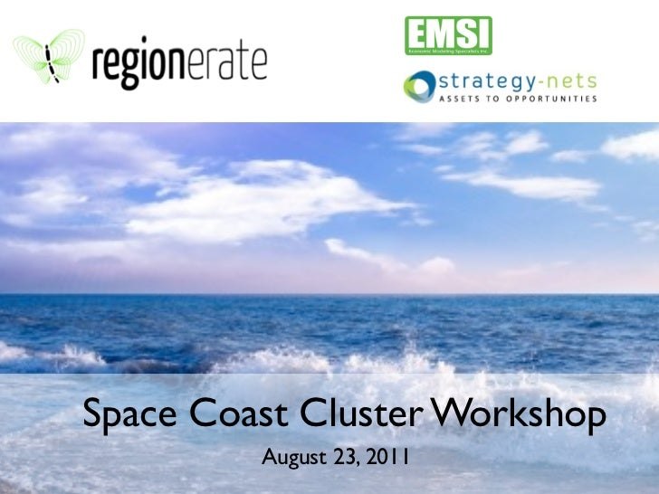 Space Coast Cluster Workshop         August 23, 2011