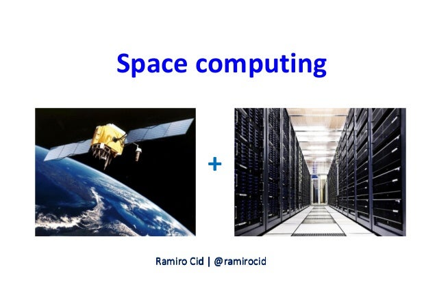 RamiroRamiroRamiroRamiro CidCidCidCid |||| @@@@ramirocidramirocidramirocidramirocid Space computing +