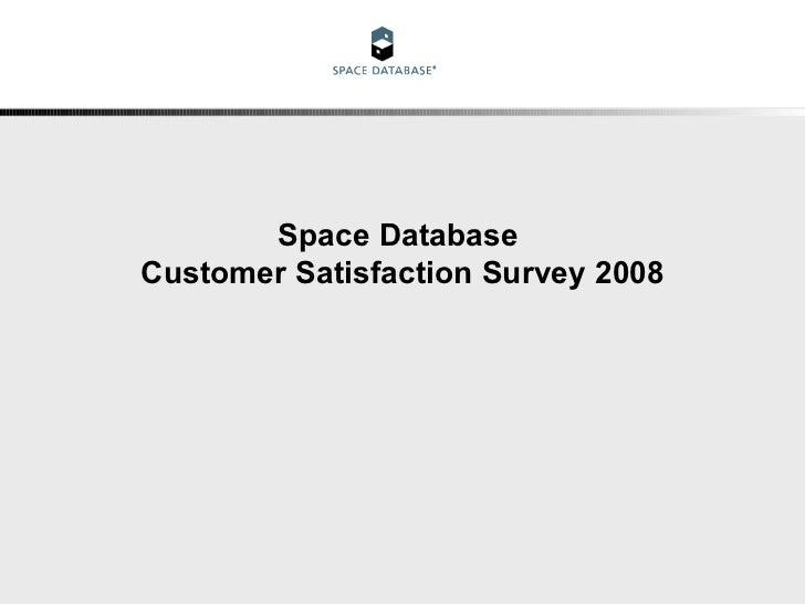 Space Database  Customer Satisfaction Survey 2008