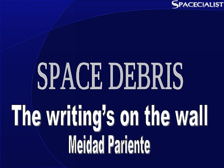 SPACE DEBRIS The writing's on the wall Meidad Pariente