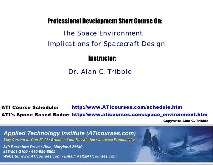 Professional Development Short Course On:                        The Space Environment                 Implications for Sp...