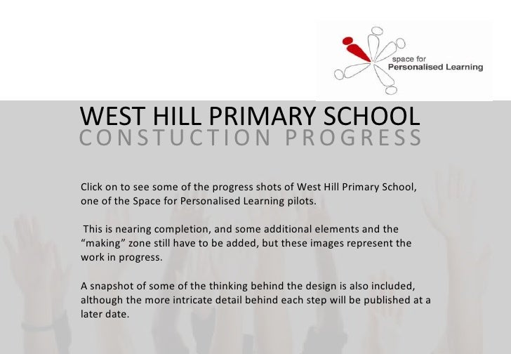 WEST HILL PRIMARY SCHOOL<br />CONSTUCTION PROGRESS<br />Click on to see some of the progress shots of West Hill Primary Sc...