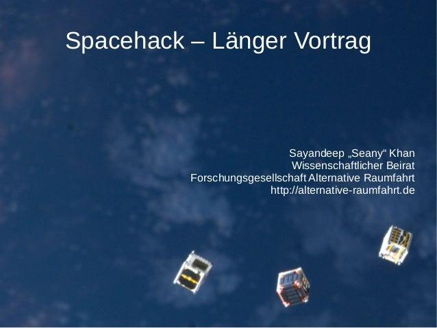 """Spacehack – Länger Vortrag Sayandeep """"Seany"""" Khan Wissenschaftlicher Beirat Forschungsgesellschaft Alternative Raumfahrt h..."""
