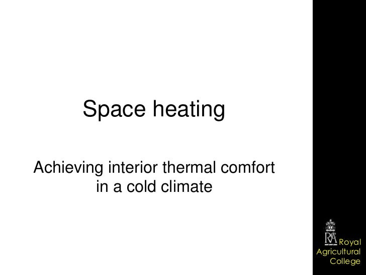 Space heatingAchieving interior thermal comfort        in a cold climate                                          Royal   ...