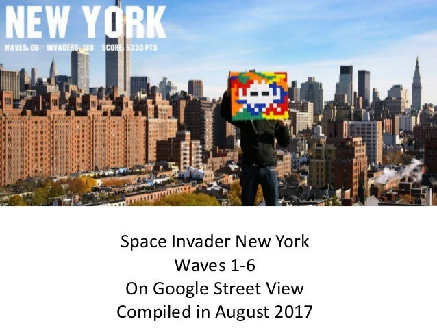 Space Invader New York Waves 1-6 On Google Street View Compiled in August 2017