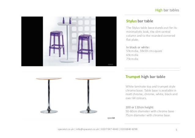 69cm Diameter 79cm Diameter 69x69cm Square High Bar Tables; 5.