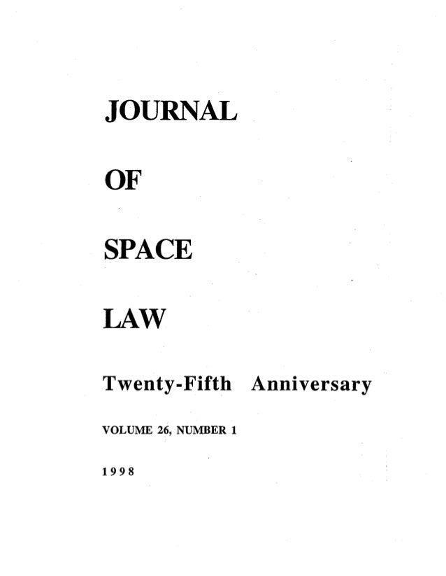 JOURNALOFSPACELAWTwenty-Fifth AnniversaryVOLUME 26, NUMBER 11998