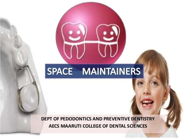 DEPT OF PEDODONTICS AND PREVENTIVE DENTISTRY AECS MAARUTI COLLEGE OF DENTAL SCIENCES