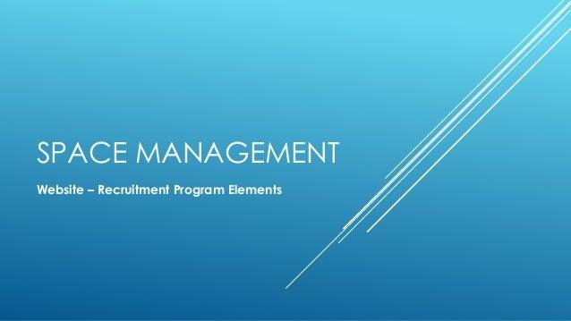 SPACE MANAGEMENT Website – Recruitment Program Elements