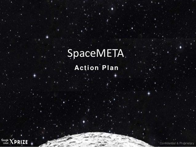 Confidential & Proprietary Action Plan SpaceMETA