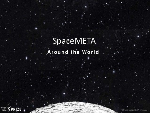 Confidential & Proprietary Around the World SpaceMETA