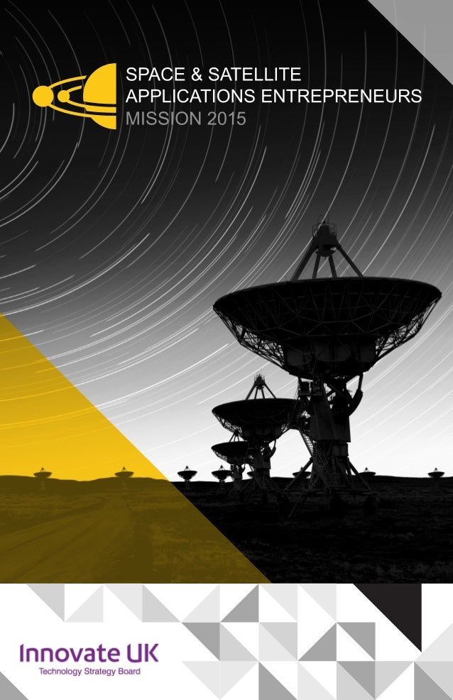SPACE MISSION 2015 IS AN EXCITING NEW PROGRAMME OF ENTREPRENEURS' MISSIONS FOR THE UK'S LEADING SPACE AND SATELLITE APPLI...