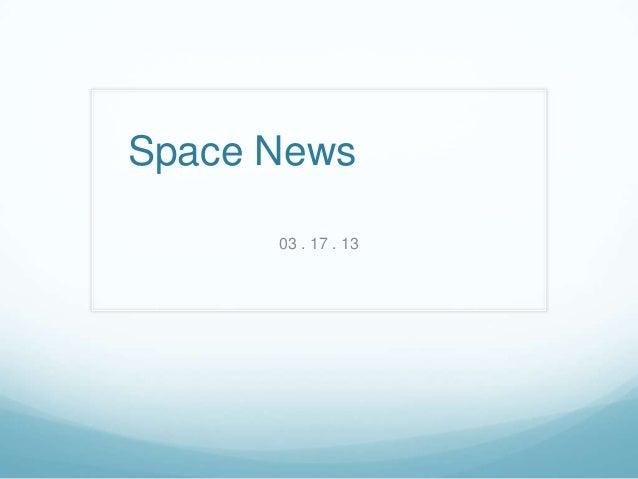 Space News      03 . 17 . 13