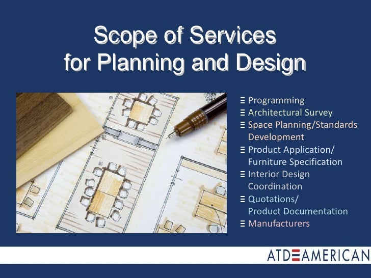 Scope of Servicesfor Planning and Design<br /> Programming<br /> Architectural Survey<br /> Space Planning/Standards   	De...