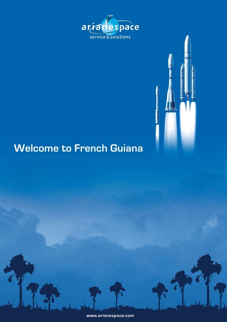 Welcome to French Guiana                  www.arianespace.com