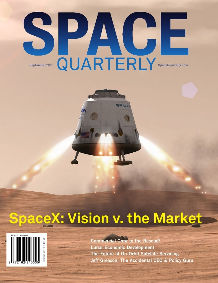 September 2011                                               SpaceQuarterly.comSpaceX: Vision v. the Market ISSN 2162-9404...