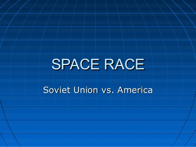 SPACE RACESoviet Union vs. America