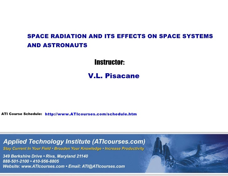 SPACE RADIATION AND ITS EFFECTS ON SPACE SYSTEMS           AND ASTRONAUTS                                        Instructo...