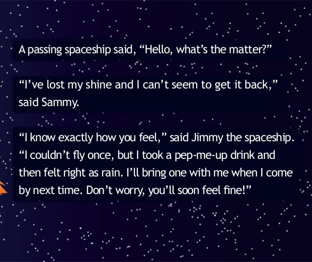 And off he flew leaving Sammy to think about pep-me- up drinks. He was still thinking about them, when a second spaceship ...