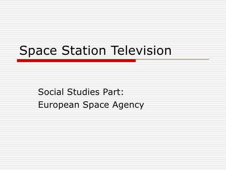 Space Station Television Social Studies Part: European Space Agency