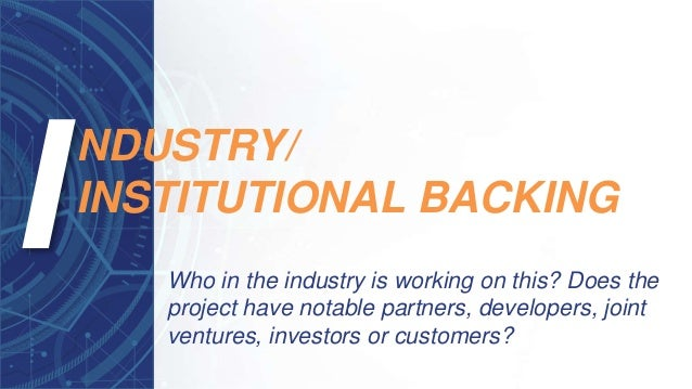 Who in the industry is working on this? Does the project have notable partners, developers, joint ventures, investors or c...