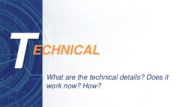 What are the technical details? Does it work now? How? ECHNICAL