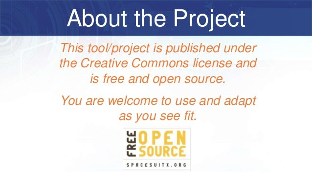 This tool/project is published under the Creative Commons license and is free and open source. You are welcome to use and ...